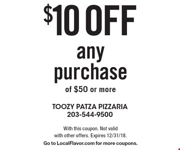 $10 off any purchase of $50 or more. With this coupon. Not valid with other offers. Expires 12/31/18. Go to LocalFlavor.com for more coupons.