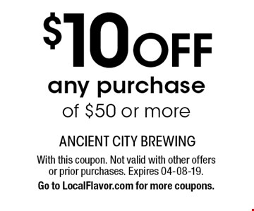 $10 OFF any purchase of $50 or more. With this coupon. Not valid with other offers or prior purchases. Expires 04-08-19.Go to LocalFlavor.com for more coupons.