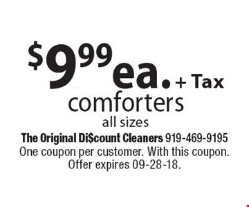 $9.99 ea. + Taxcomfortersall sizes. One coupon per customer. With this coupon. Offer expires 09-28-18.