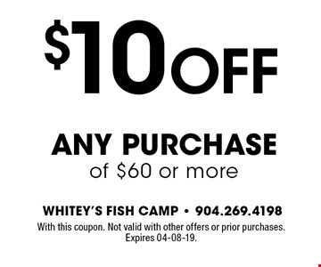 $10 OFF any purchase of $60 or more. With this coupon. Not valid with other offers or prior purchases. Expires 04-08-19.