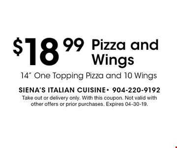 $18.99Pizza and Wings. Take out or delivery only. With this coupon. Not valid with other offers or prior purchases. Expires 04-30-19.