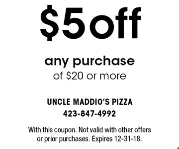 $5off any purchase of $20 or more. With this coupon. Not valid with other offers or prior purchases. Expires 12-31-18.