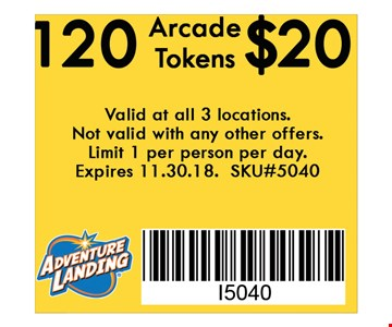 120 Arcade Tokens $20. Valid at all 3 locations. Not valid with any other offers. Limit 1 per person per day. Expires 11-30-18. SKU#5040.