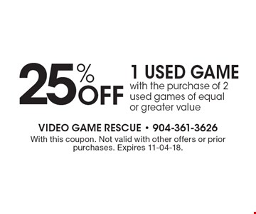 25% Off 1 USED GAMEwith the purchase of 2 used games of equal or greater value. With this coupon. Not valid with other offers or prior purchases. Expires 11-04-18.