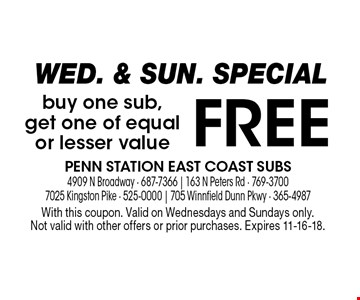 FREE buy one sub,get one of equalor lesser value. With this coupon. Valid on Wednesdays and Sundays only.