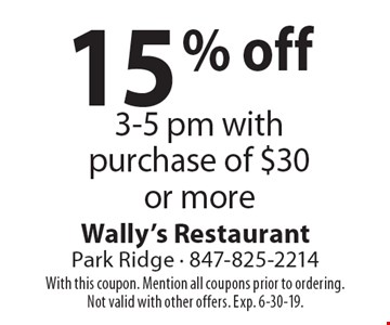15% off 3-5 pm with purchase of $30 or more. With this coupon. Mention all coupons prior to ordering. Not valid with other offers. Exp. 6-30-19.
