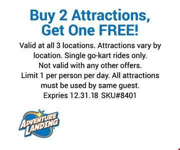 Buy 2 Attractions, Get One FREE!. Valid at all 3 locations. Attractions vary by location.Single Go-Kart rides only.Not valid with any other offers. Limit 1 per person per day. All attractions must be used by same guestExpires 12-31-18. SKU#8301.