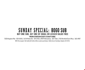 With this coupon. Not valid with other offers or prior purchases. Valid only on Sundays. Expires 12-14-18.