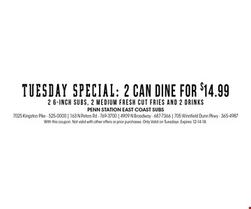 With this coupon. Not valid with other offers or prior purchases. Only Valid on Tuesdays. Expires 12-14-18.