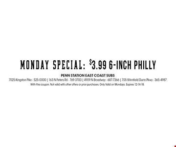 With this coupon. Not valid with other offers or prior purchases. Only Valid on Mondays. Expires 12-14-18.