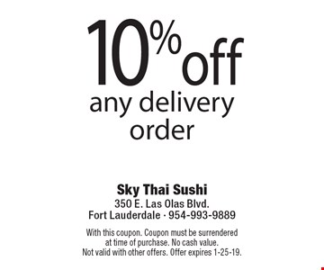 10% off any delivery order. With this coupon. Coupon must be surrendered at time of purchase. No cash value. Not valid with other offers. Offer expires 1-25-19.