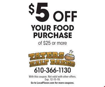 $5 off your food purchase of $25 or more. With this coupon. Not valid with other offers.Exp. 12-15-19. Go to LocalFlavor.com for more coupons.