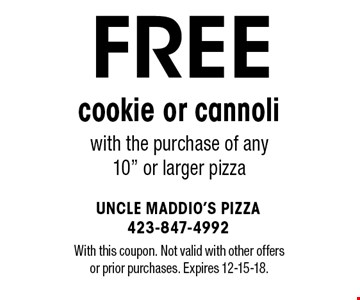 FREE cookie or cannoli with the purchase of any 10
