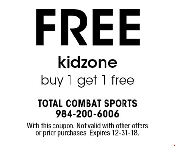 FREE kidzone buy 1 get 1 free. With this coupon. Not valid with other offers or prior purchases. Expires 12-31-18.