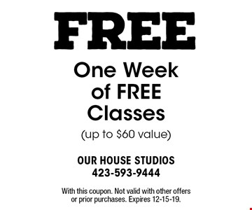 FREE One Week of FREE Classes (up to $60 value). With this coupon. Not valid with other offers or prior purchases. Expires 12-15-19.