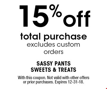 15%off total purchase excludes customorders. With this coupon. Not valid with other offers or prior purchases. Expires 12-31-18.