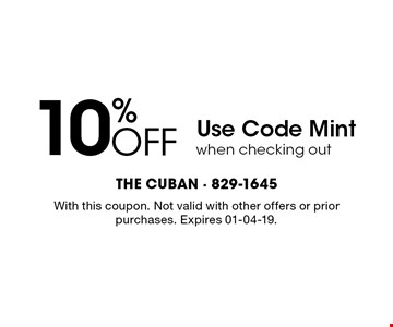 10% OFFUse Code Mintwhen checking out. With this coupon. Not valid with other offers or prior purchases. Expires 01-04-19.