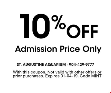 10 % Off Admission Price Only. With this coupon. Not valid with other offers or prior purchases. Expires 01-04-19. Code MINT