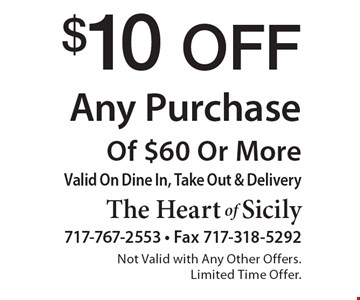$10 Off Any Purchase Of $60 Or More. Valid On Dine In, Take Out & Delivery. Not Valid with Any Other Offers. Limited Time Offer.
