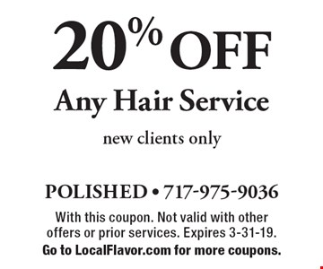 20% OFF Any Hair Service. New clients only. With this coupon. Not valid with other offers or prior services. Expires 3-31-19. Go to LocalFlavor.com for more coupons.