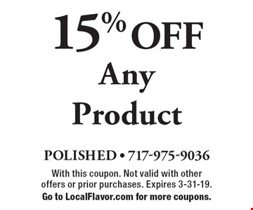 15% OFF Any Product. With this coupon. Not valid with other offers or prior purchases. Expires 3-31-19. Go to LocalFlavor.com for more coupons.