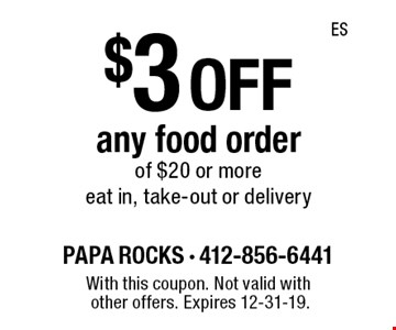 $3 off any food order of $20 or more eat in, take-out or delivery. With this coupon. Not valid with other offers. Expires 12-31-19.