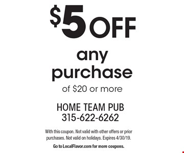 $5 off any purchase of $20 or more. With this coupon. Not valid with other offers or prior purchases. Not valid on holidays. Expires 4/30/19. Go to LocalFlavor.com for more coupons.
