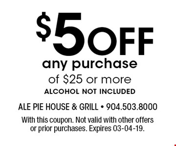 Ale Pie House 5 Off Any Purchase Of 25 Or Morealcohol Not Included With