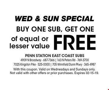 Buy one sub, Get one FREE. With this coupon. Valid on Wednesdays and Sundays only.