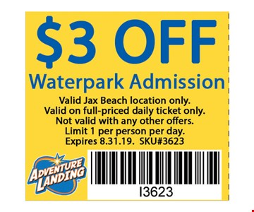 $3 off water park admission. Valid at all Jax Beach location only. Valid on full-priced daily ticket ony. Not valid with any other offers. Limit 1 per person per day. Expires 08-31-19. SKU#3623.