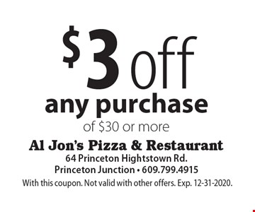 $3 off any purchase of $30 or more. With this coupon. Not valid with other offers. Exp. 12-31-2020.