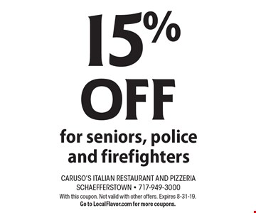 15% OFF for seniors, police and firefighters. With this coupon. Not valid with other offers. Expires 8-31-19.Go to LocalFlavor.com for more coupons.
