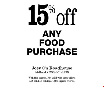 15% Off Any Food Purchase. With this coupon. Not valid with other offers. Not valid on holidays. Offer expires 5/10/19.