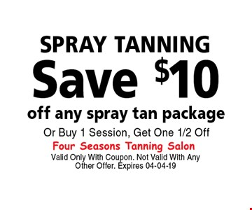Save $10 SPRAY TANNING. Valid Only With Coupon. Not Valid With Any Other Offer. Expires 04-04-19