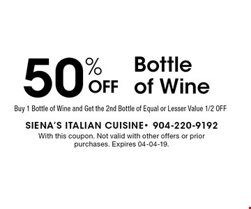 50% OFF Bottle of Wine. With this coupon. Not valid with other offers or prior purchases. Expires 04-04-19.