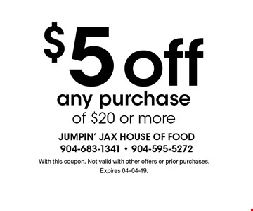$5offany purchase of $20 or more. With this coupon. Not valid with other offers or prior purchases. Expires 04-04-19.