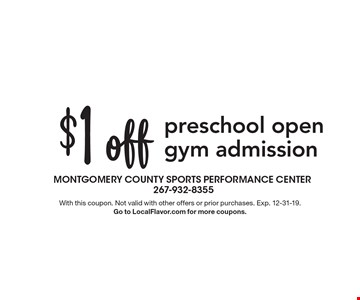 $1 off preschool open gym admission. With this coupon. Not valid with other offers or prior purchases. Exp. 12-31-19. Go to LocalFlavor.com for more coupons.