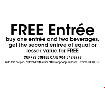 FREE Entree buy one entree and two beverages, get the second entree of equal or lesser value for FREE. With this coupon. Not valid with other offers or prior purchases. Expires 04-04-19.