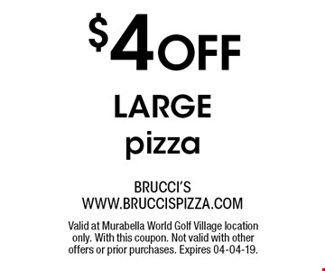 $4 OFF largepizza. Valid at Murabella World Golf Village location only. With this coupon. Not valid with other offers or prior purchases. Expires 04-04-19.
