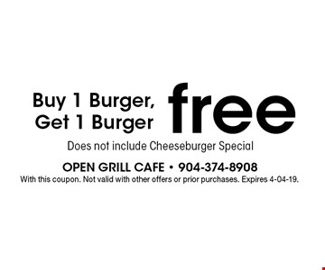 free Buy 1 Burger, Get 1 Burger. With this coupon. Not valid with other offers or prior purchases. Expires 4-04-19.