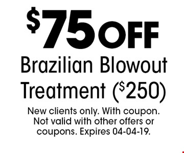 $75Off Brazilian Blowout Treatment ($250) . New clients only. With coupon.Not valid with other offers or coupons. Expires 04-04-19.
