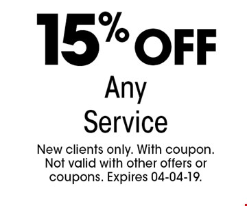 15%Off AnyService. New clients only. With coupon.Not valid with other offers or coupons. Expires 04-04-19.