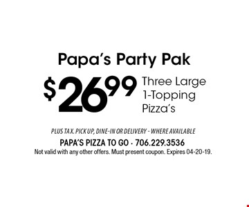 $26.99 Three Large 1-ToppingPizza's. Not valid with any other offers. Must present coupon. Expires 04-20-19.