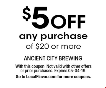$5 OFF any purchase of $20 or more. With this coupon. Not valid with other offers or prior purchases. Expires 05-04-19.Go to LocalFlavor.com for more coupons.
