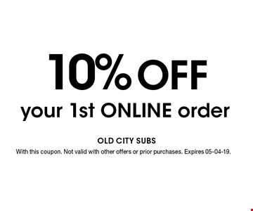 10% Off your 1st ONLINE order. With this coupon. Not valid with other offers or prior purchases. Expires 05-04-19.