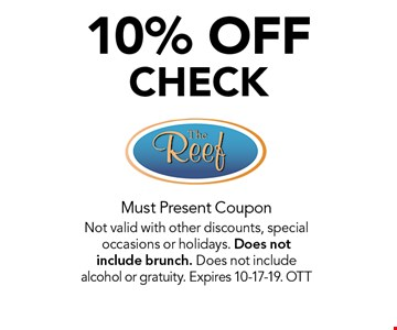 10% OFF CHECK. Must Present CouponNot valid with other discounts, special occasions or holidays. Does not include brunch. Does not include alcohol or gratuity. Expires 10-17-19. OTT