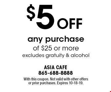 $5 OFF any purchase of $25 or more. With this coupon. Not valid with other offers or prior purchases. Expires 05-17-19.