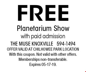FREE Planetarium Showwith paid admission. The muse knoxville 594-1494offer valid at chilhowee park locationWith this coupon. Not valid with other offers. Memberships non-transferable. Expires 05-17-19.