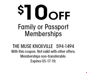 $10 Off Family or Passport Memberships . The muse knoxville 594-1494With this coupon. Not valid with other offers. Memberships non-transferable. Expires 05-17-19.