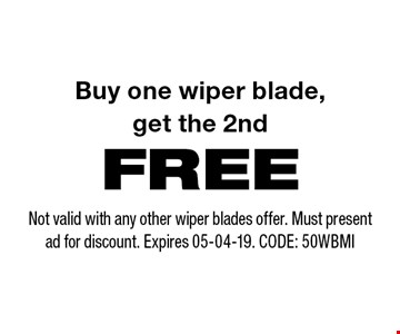 FREE Buy one wiper blade,get the 2nd. Not valid with any other wiper blades offer. Must present ad for discount. Expires 05-04-19. CODE: 50WBMI